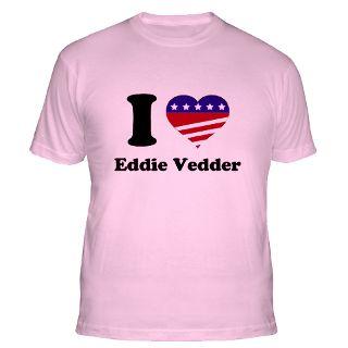 Love Eddie Vedder T Shirts  I Love Eddie Vedder Shirts & Tees