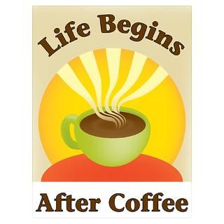 Wall Art  Posters  Life begins after coffee Poster