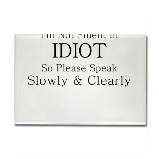 NOT FLUENT IN IDIOT SO SP Rectangle Magnet for $4.50