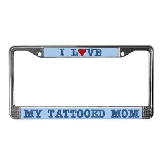 Love My Tattooed Mom Tattoo Ihearttees Gifts & Merchandise  I Love