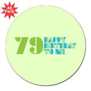 Happy Birthday 79 Round Sticker for $30.00
