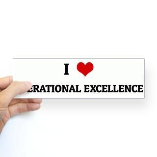 Love OPERATIONAL EXCELLENCE Bumper Bumper Sticker for $4.25