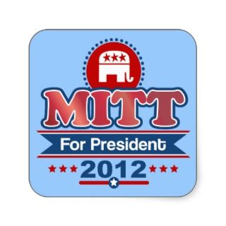 Elect Republican Mitt Romney for President 2012 Election