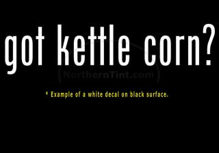 Got Kettle Corn Vinyl Wall Art Truck Car Decal Sticker