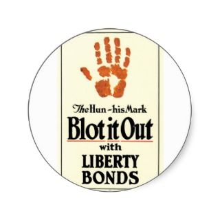 Blot it out, the hun, his mark Liberty Bonds Round Sticker