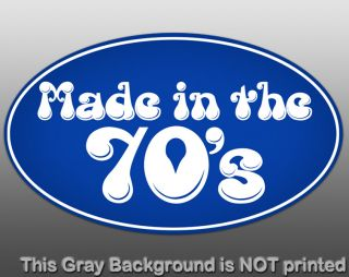 Oval Made in The 70s Sticker Decal 70s Fun Funny Vinyl Seventies