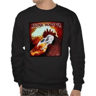 Atomic Rooster #3 Pull Over Sweatshirts