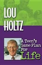 New A Teens Game Plan for Life Lou Holtz 1893732533