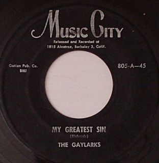 The Gaylarks My Greatest Sin Teenage Mambo Music City 805 Doo Wop 45