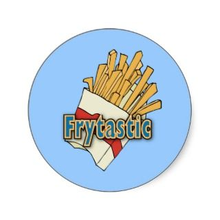 Frytastic ~ French Fries Fantastic Junk Foods Round Sticker