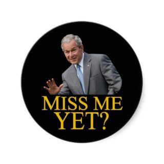 Miss Me Yet? Bush George Bush anti obama humor Round Stickers