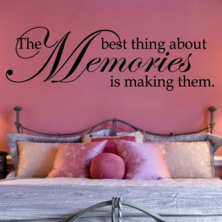 The Best Thing About Memories Is Making Them Wall Decal
