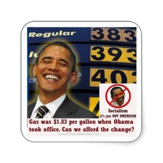 Obama gas pump sticker Can we afford the change?