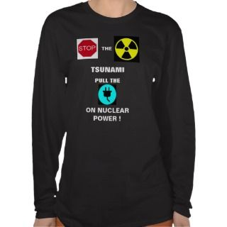 STOP THE NUCLEAR TSUNAMI SHIRT