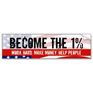Become the One Percent, Anti Occupy Wall Street Bumper Sticker
