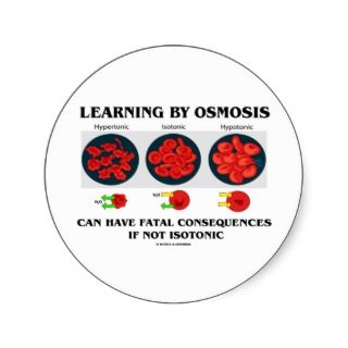 By Osmosis Fatal Consequences (Biology) Round Stickers