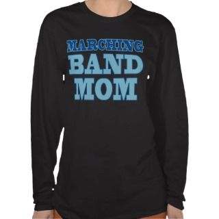 Marching Band Mom T shirt