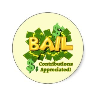 Funny Bail Money T shirts Gifts Round Stickers
