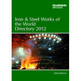 Iron and Steel Works of the World 2012 Englische Bücher