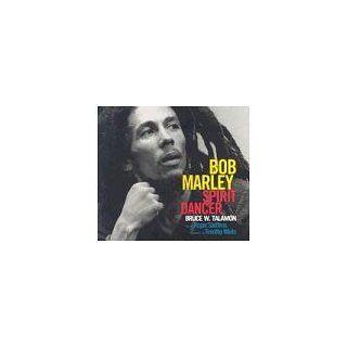 Bob Marley Spirit Dancer Timothy White, Bruce W. Talamon