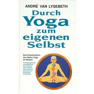 Durch Yoga zum eigenen Selbst Andre van Lysebeth Bücher