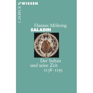 Saladin: Der Sultan und seine Zeit 1138 1193: Hannes