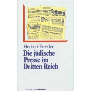 Die jüdische Presse im Dritten Reich Herbert Freeden