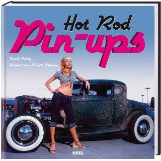 Hot Rod Pin Ups: David Perry, Walther Wuttke: Bücher