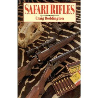 Safari Rifles Doubles, Magazine Rifles, and Cartridges for African