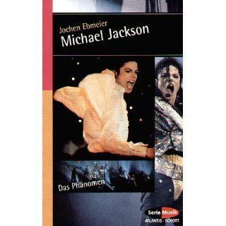 Michael Jackson. Das Phänomen Jochen Ebmeier Bücher