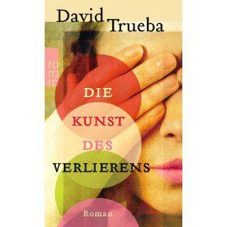 Die Kunst des Verlierens David Trueba, Peter Schwaar