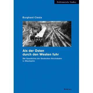 Als der Osten durch den Westen fuhr Die Geschichte der Deutschen