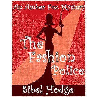 The Fashion Police (Amber Fox Mystery No 1) eBook: Sibel Hodge: