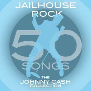 Jailhouse Rock: The Johnny Cash Collection (50 Songs): Johnny Cash