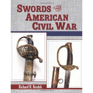 Swords of the American Civil War: Richard H. Bezdek