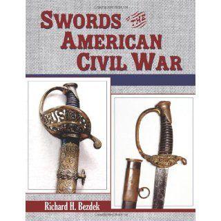 Swords of the American Civil War Richard H. Bezdek