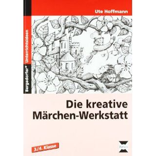 Die kreative Märchen Werkstatt: Ute Hoffmann: Bücher