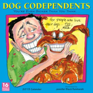 Dog Codependents   2013 12 Month Calendar Calendars