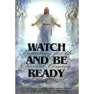 Watch and Be Ready Preparing for the Second Coming of the Lord eBook