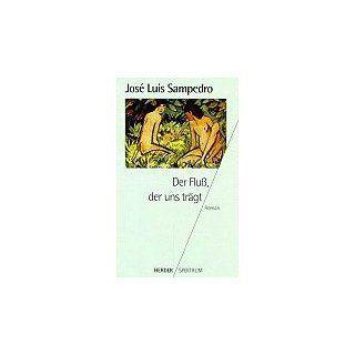 Der Fluß, der uns trägt. Jose Luis Sampedro Bücher