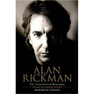 Alan Rickman The Unauthorised Biography Maureen Paton