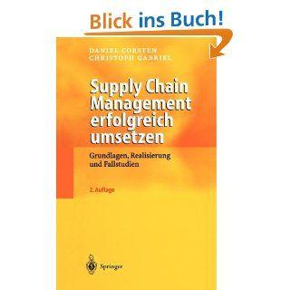 Supply Chain Management erfolgreich umsetzen Grundlagen, Realisierung