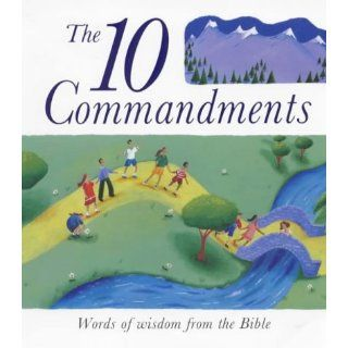 The Ten Commandments Words of Wisdom from the Bible