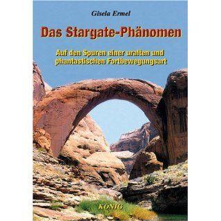 Das Stargate Phänomen Auf den Spuren einer uralten und