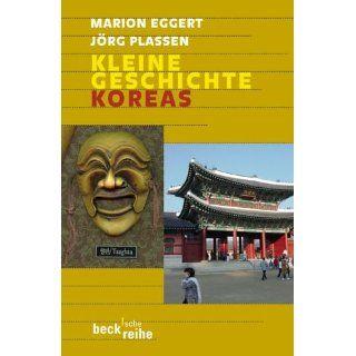 Kleine Geschichte Koreas Marion Eggert, Jörg Plassen