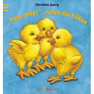 Piep, piep, rufen die Küken Christine Georg, Gerlinde