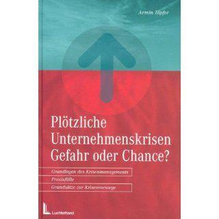 Plötzliche Unternehmenskrisen, Gefahr oder Chance? Armin