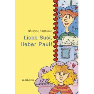 Liebe Susi, lieber Paul Christine Nöstlinger Bücher