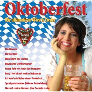 Oktoberfest   Die ultimativen Wiesn Lieder Musik