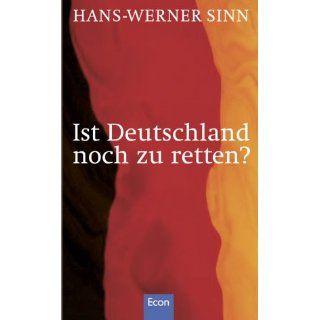 Ist Deutschland noch zu retten? Hans Werner Sinn Bücher